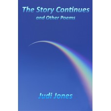 JONES (Judi) THE STORY CONTINUES and Other Poems